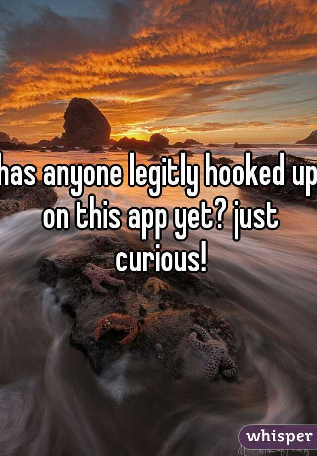 has anyone legitly hooked up on this app yet? just curious!