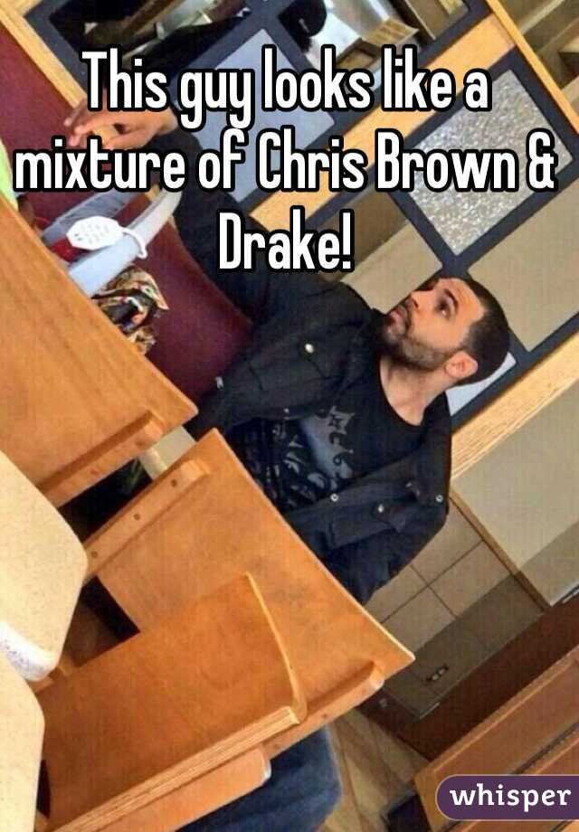 This guy looks like a mixture of Chris Brown & Drake!