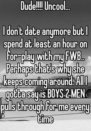 Dude!!!! Uncool    I don't date anymore but I spend at least