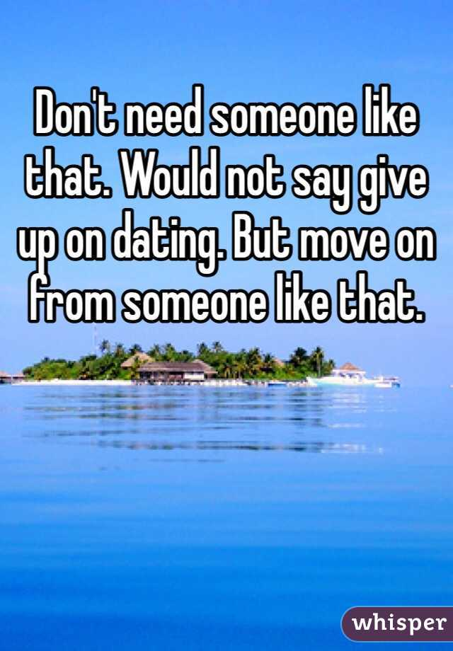 In dating: when to give up and move on?