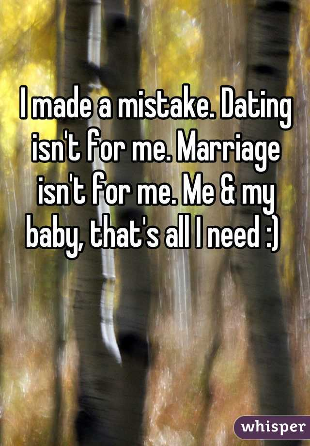 dating isnt for me