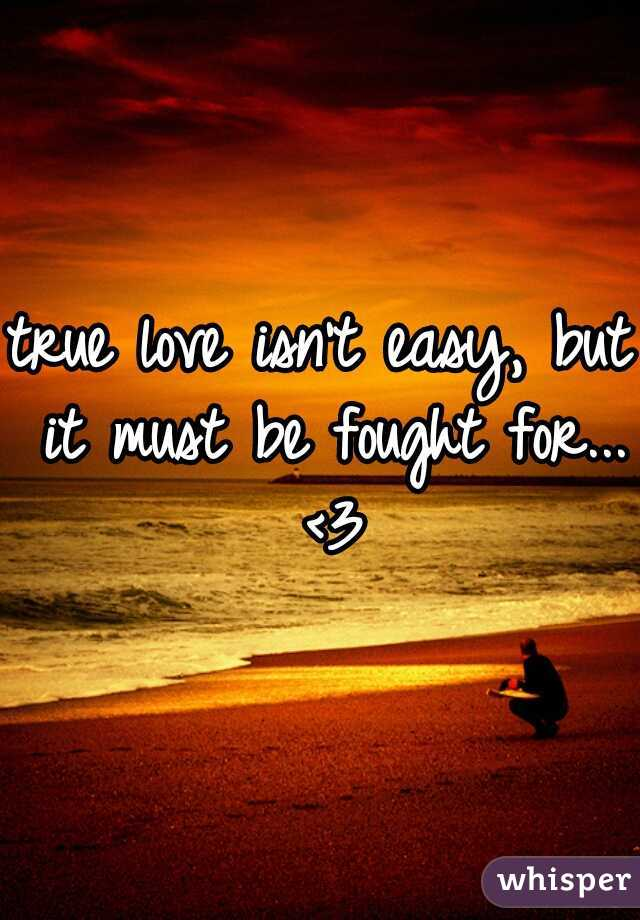 true love isn't easy, but it must be fought for...  <3