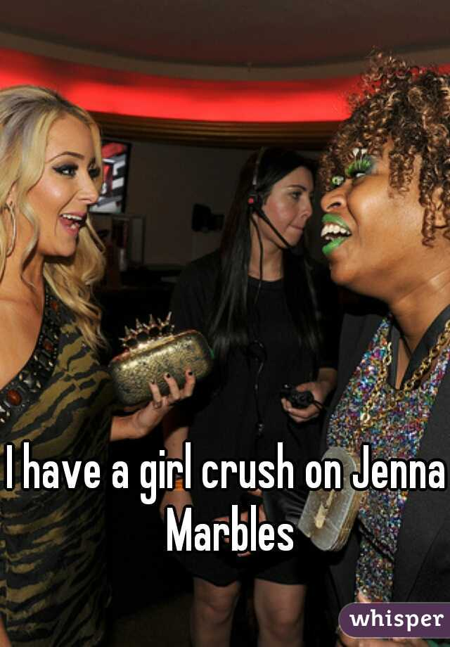 I have a girl crush on Jenna Marbles