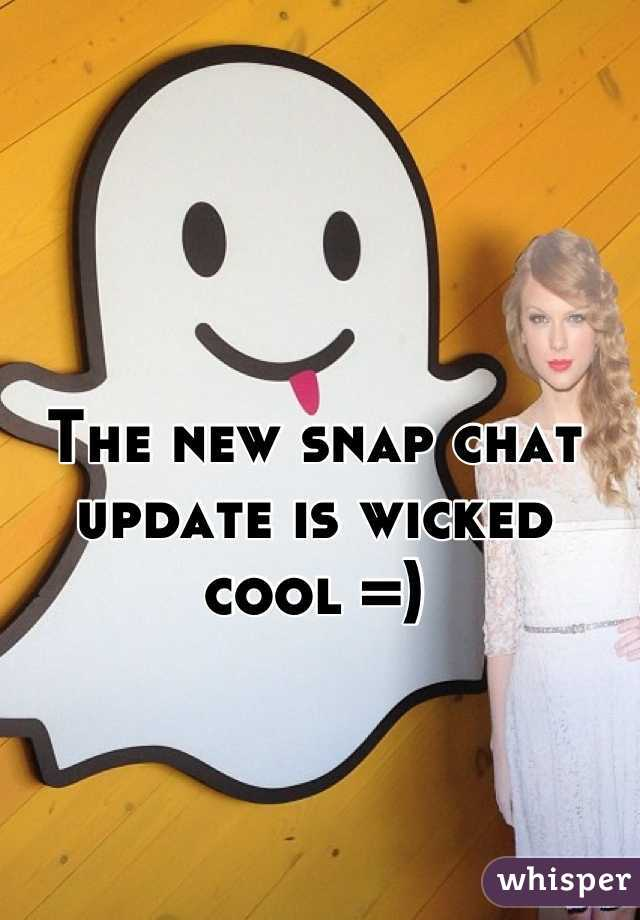 The new snap chat update is wicked cool =)