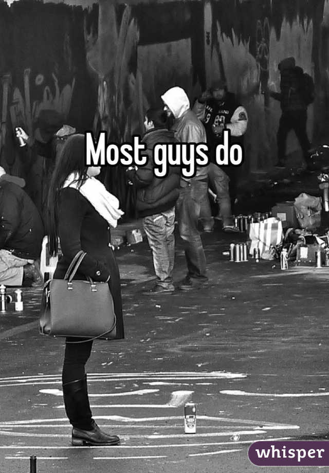 Most guys do