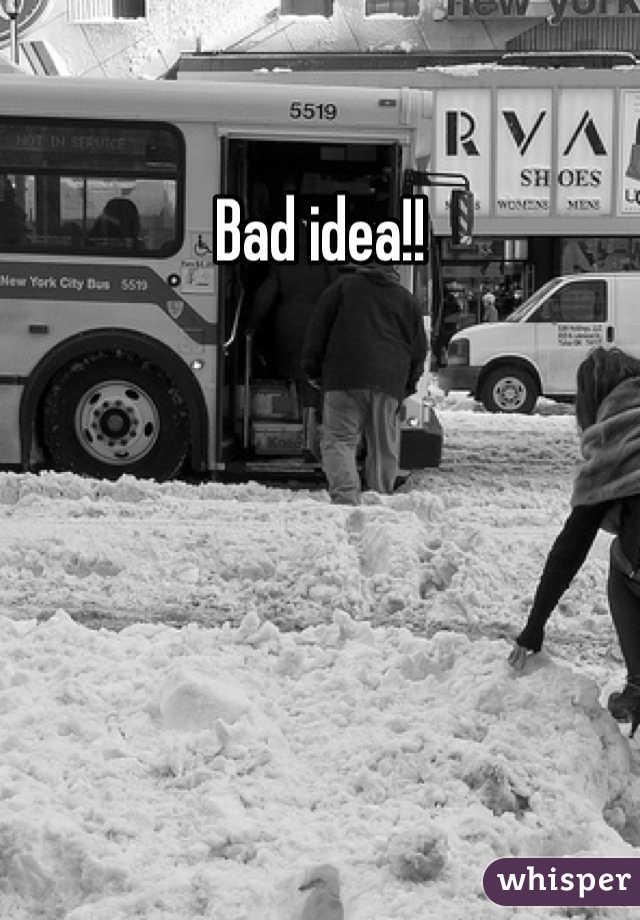 Bad idea!!
