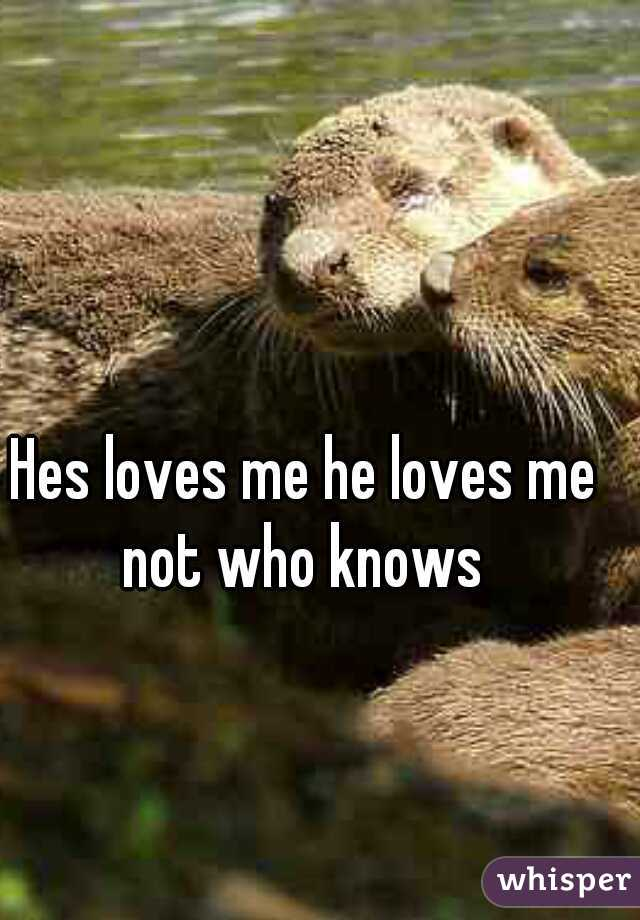 Hes loves me he loves me not who knows