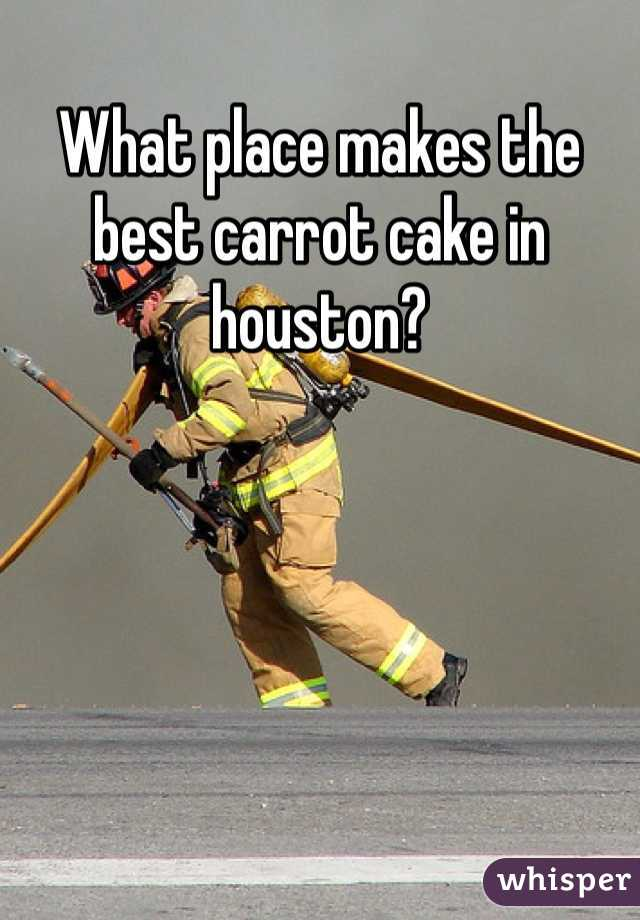 What place makes the best carrot cake in houston?