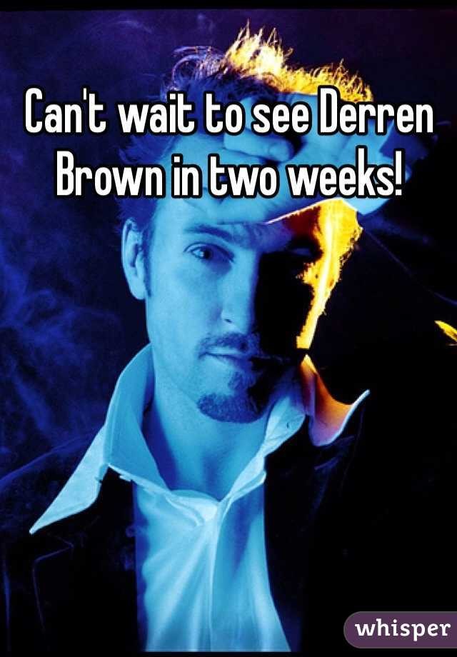 Can't wait to see Derren Brown in two weeks!