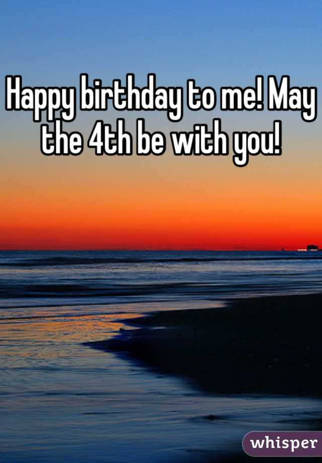 Happy birthday to me! May the 4th be with you!