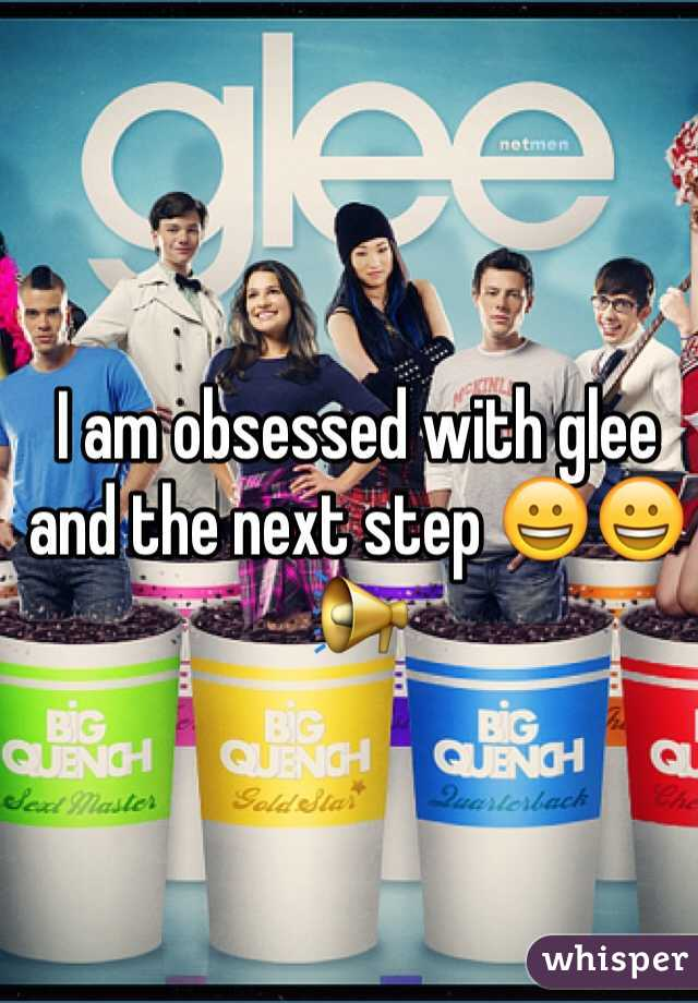 I am obsessed with glee and the next step 😀😀📢