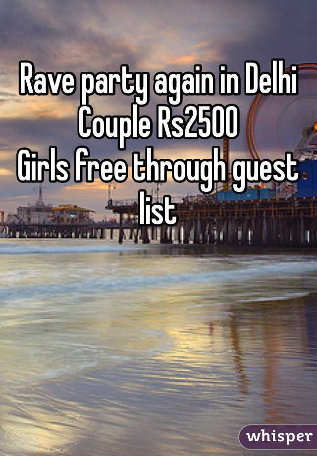 Rave party again in Delhi Couple Rs2500 Girls free through guest list
