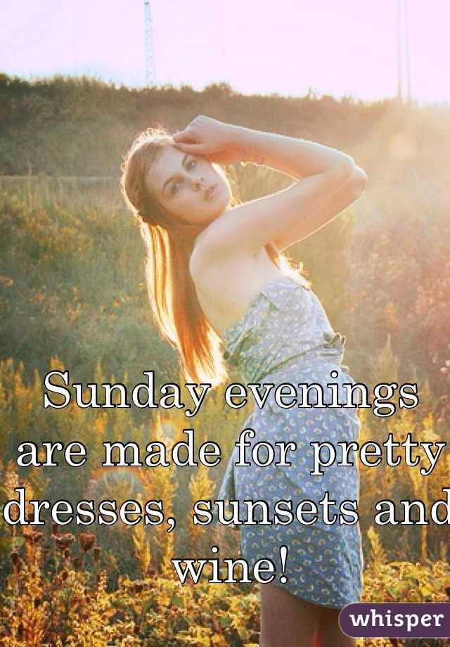 Sunday evenings are made for pretty dresses, sunsets and wine!