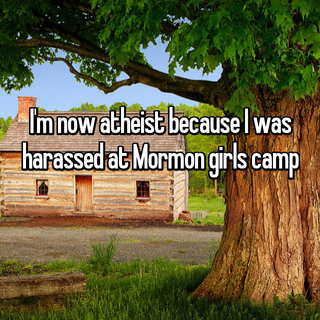 I'm now atheist because I was harassed at Mormon girls camp