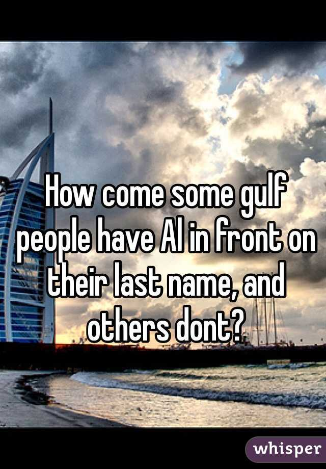 How come some gulf people have Al in front on their last name, and others dont?