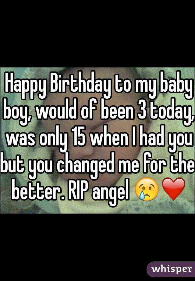 Happy Birthday to my baby boy, would of been 3 today, was only 15 when I had you but you changed me for the better. RIP angel 😢❤️