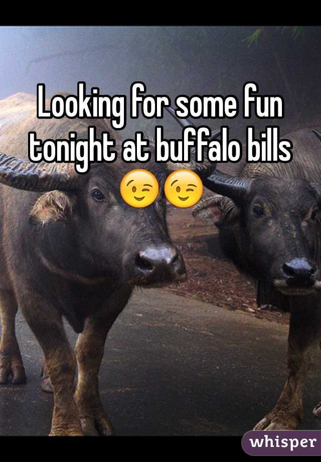Looking for some fun tonight at buffalo bills 😉😉