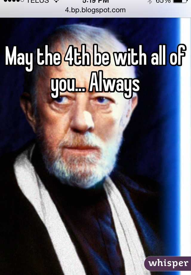 May the 4th be with all of you... Always