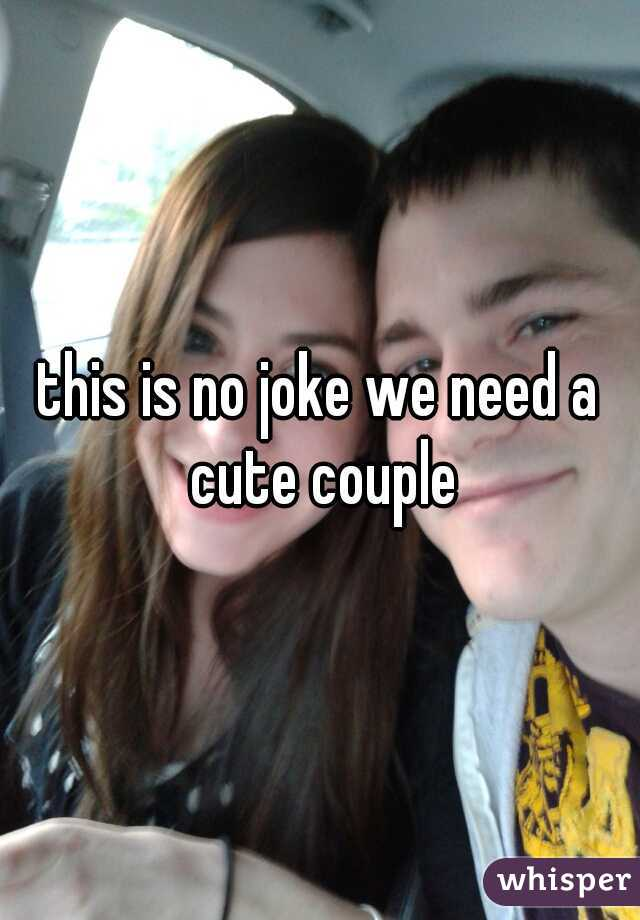 this is no joke we need a cute couple
