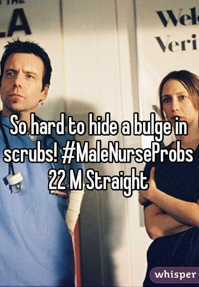 So hard to hide a bulge in scrubs! #MaleNurseProbs 22 M Straight