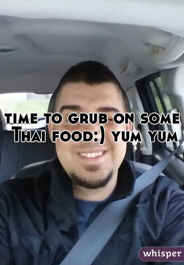 time to grub on some Thai food:) yum yum