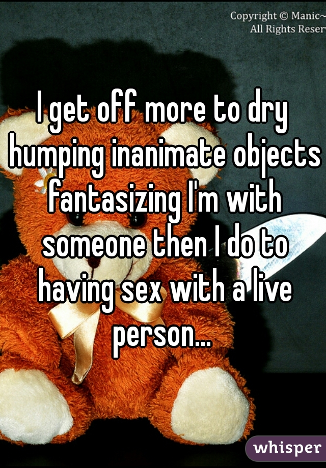 Dry humping objects