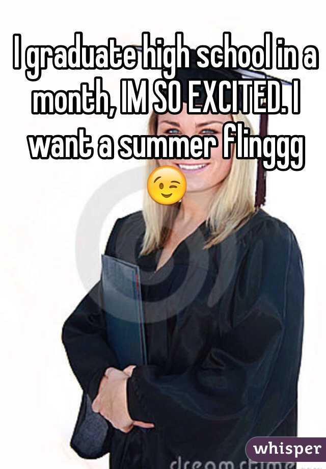 I graduate high school in a month, IM SO EXCITED. I want a summer flinggg 😉