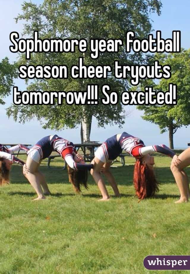 Sophomore year football season cheer tryouts tomorrow!!! So excited!