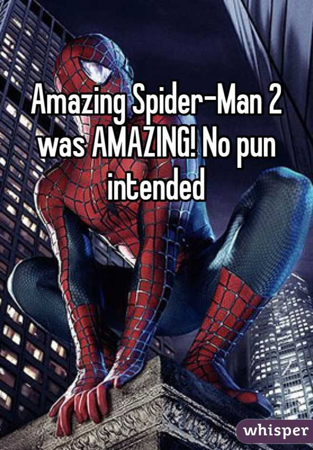 Amazing Spider-Man 2 was AMAZING! No pun intended