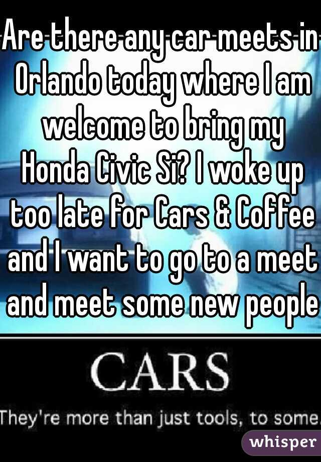 Are There Any Car Meets In Orlando Today Where I Am Welcome To Bring - Car meets today near me