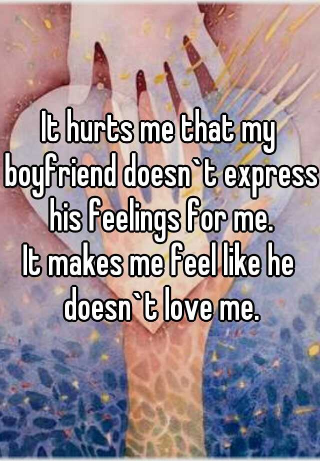 Me Express For T He Doesn His Feelings
