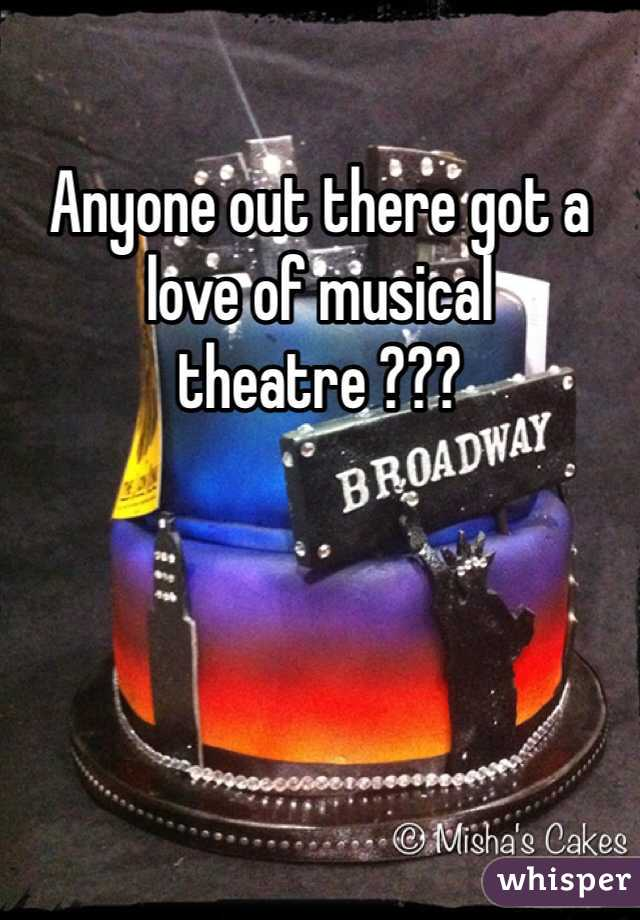 Anyone out there got a love of musical theatre ???