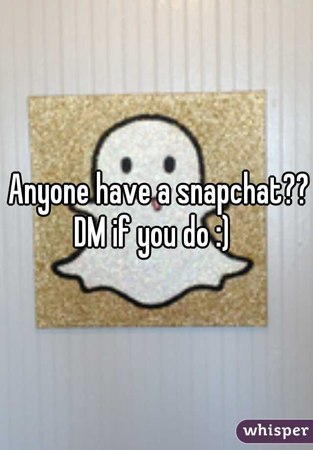 Anyone have a snapchat?? DM if you do :)