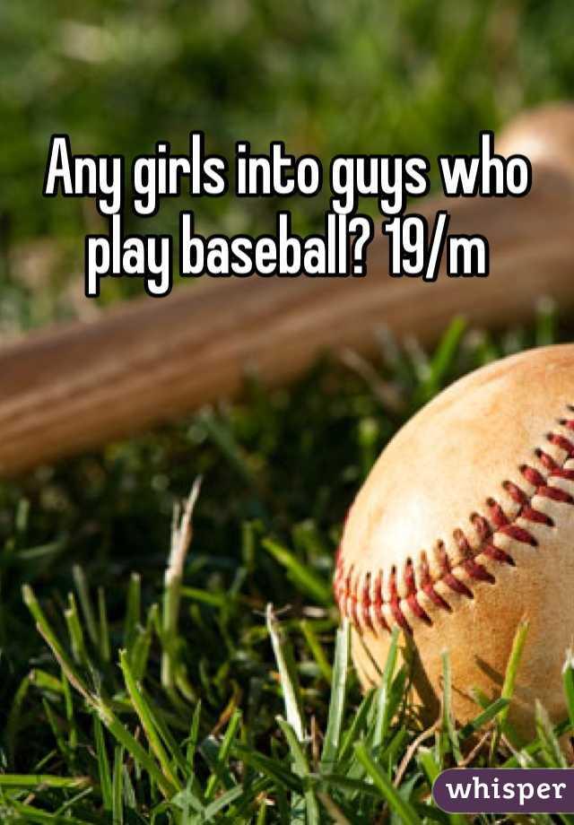 Any girls into guys who play baseball? 19/m