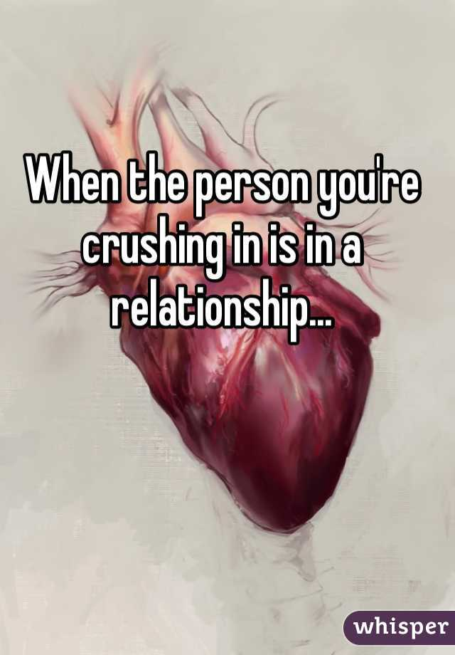 When the person you're crushing in is in a relationship...