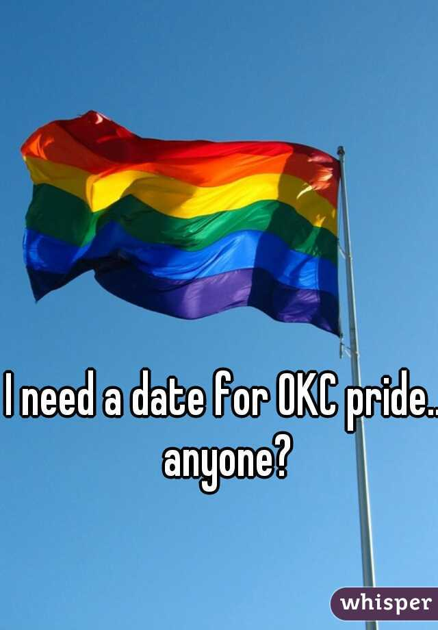 I need a date for OKC pride.. anyone?