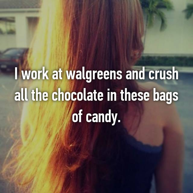 I work at walgreens and crush all the chocolate in these bags of candy.