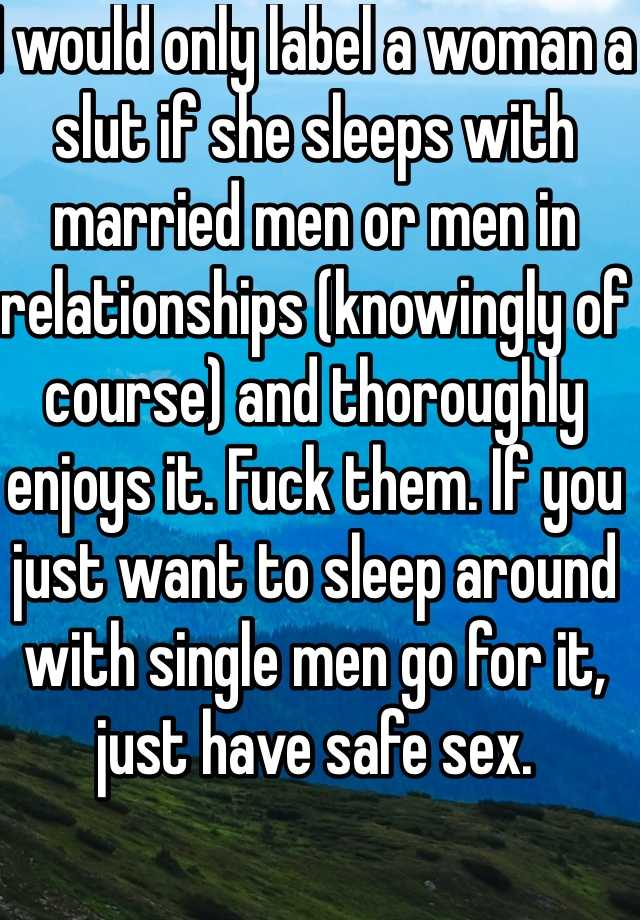 Why would a single man want a married woman