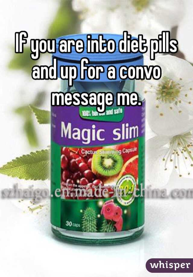 If you are into diet pills and up for a convo message me.