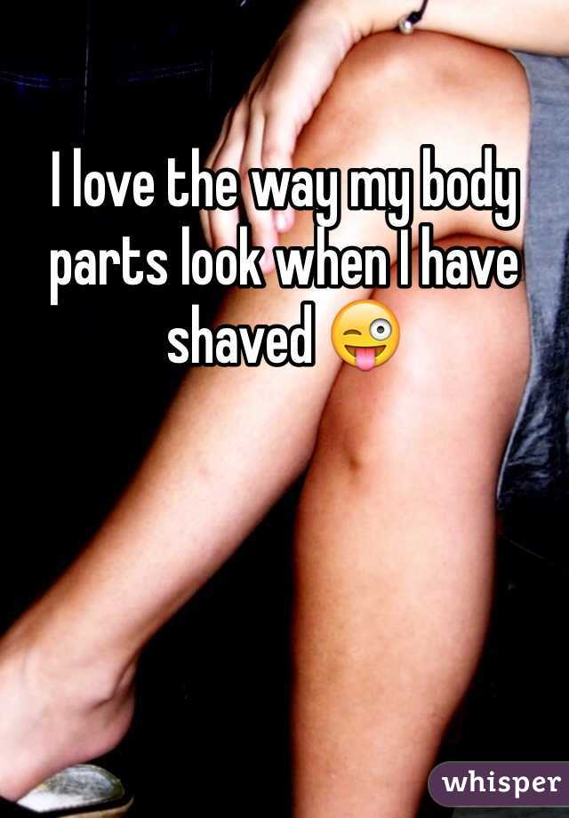 I love the way my body parts look when I have shaved 😜