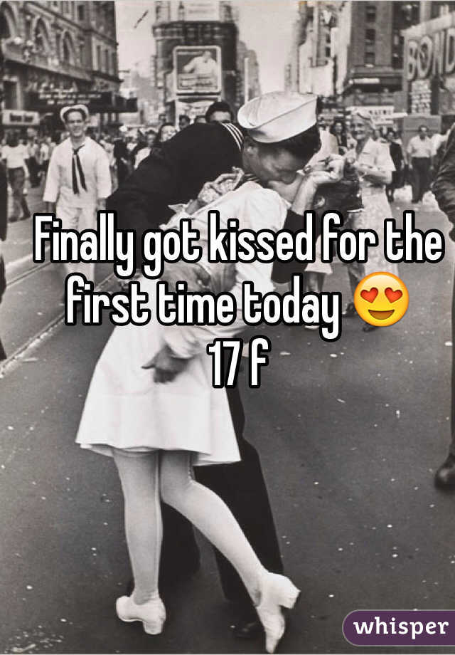 Finally got kissed for the first time today 😍  17 f