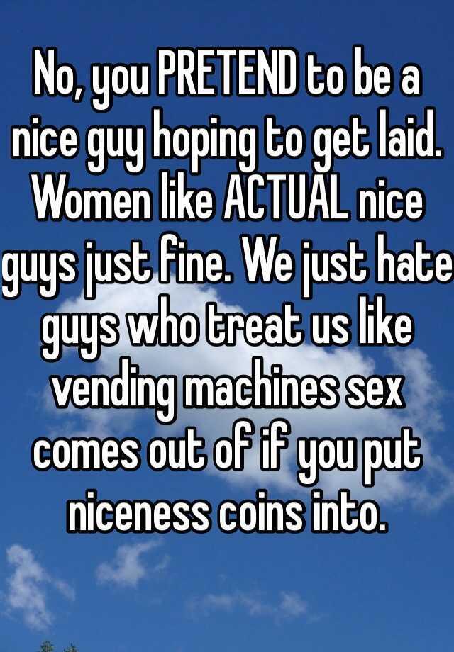 Women hate nice guys