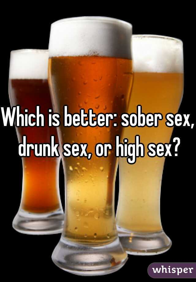 Drunk on beer and sex