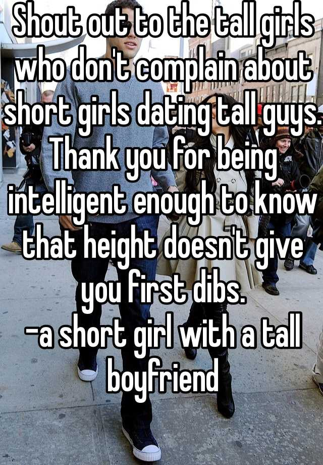 Shout out to the tall girls who don't complain about short