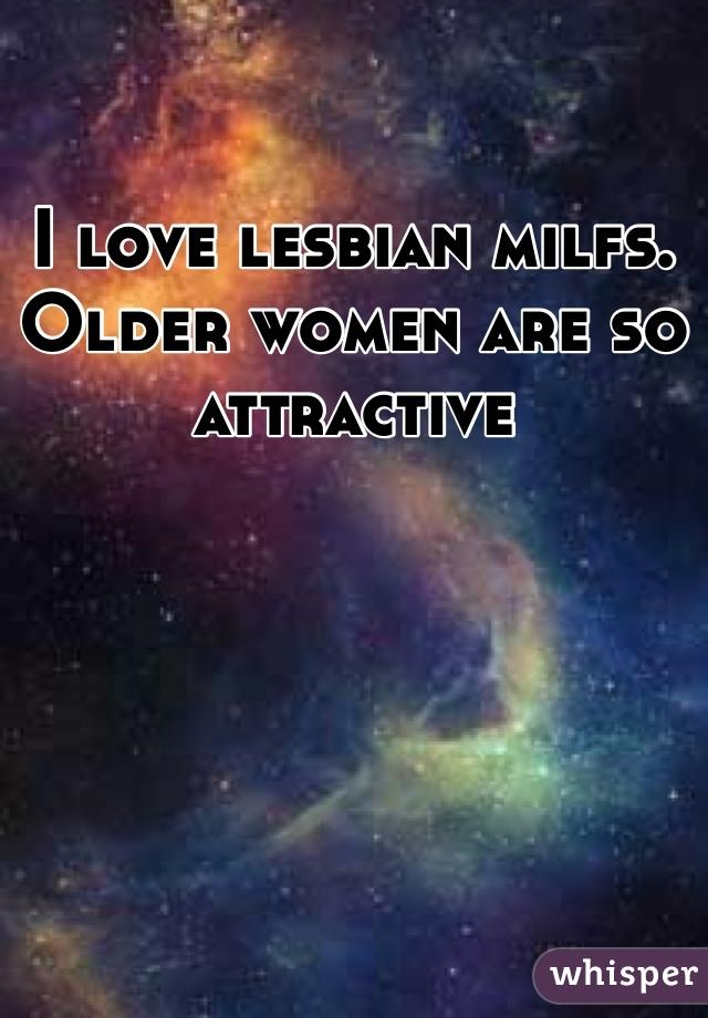 I love lesbian milfs. Older women are so attractive