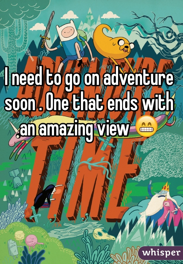 I need to go on adventure soon . One that ends with an amazing view 😁