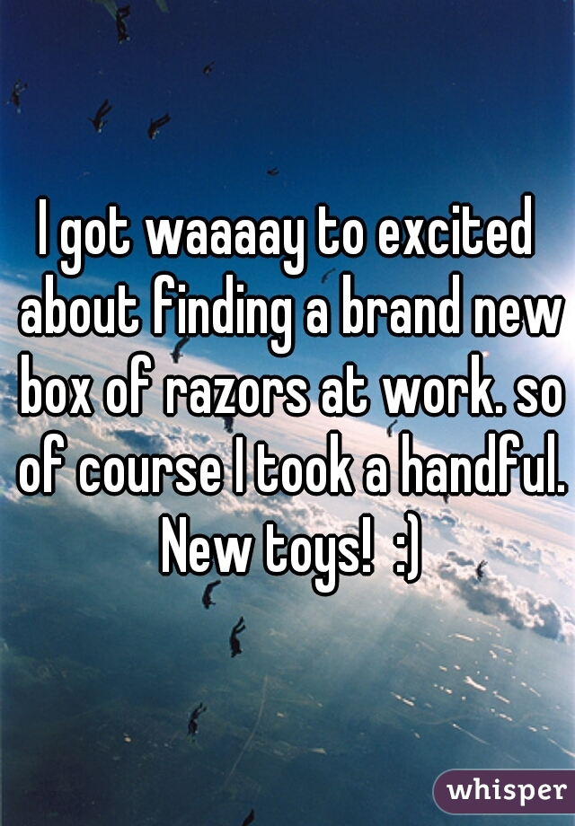 I got waaaay to excited about finding a brand new box of razors at work. so of course I took a handful. New toys!  :)