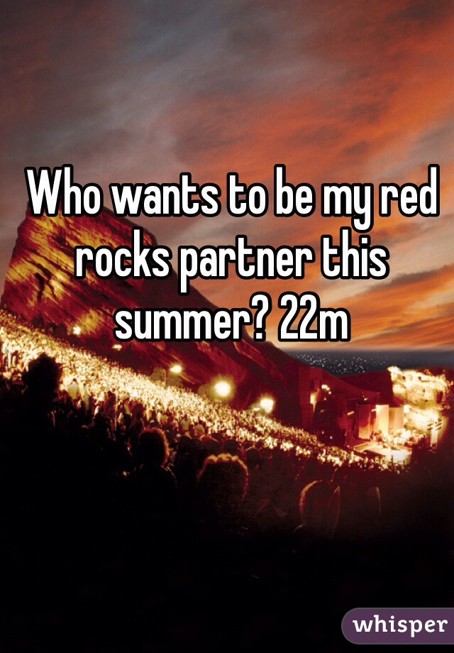 Who wants to be my red rocks partner this summer? 22m