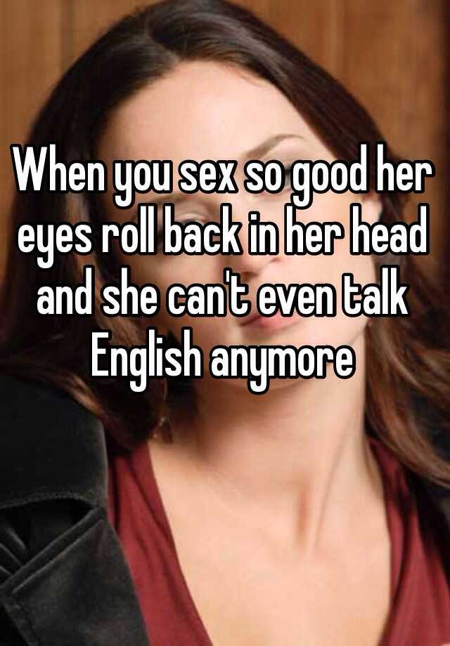 Shes so good at sex