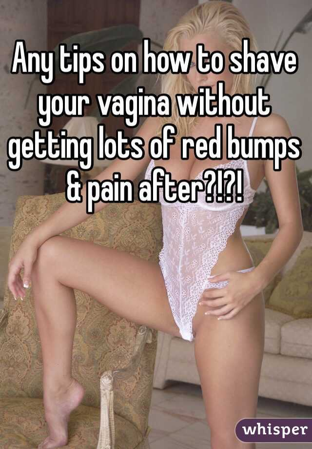 How to shave vagina without getting bumps